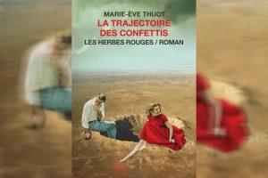 La trajectoire des confettis, Marie-Ève Thuot